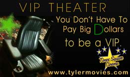 'VIP Theater' from the web at 'http://tylermovies.com/wp-content/uploads/2015/06/vip2015b.jpg'